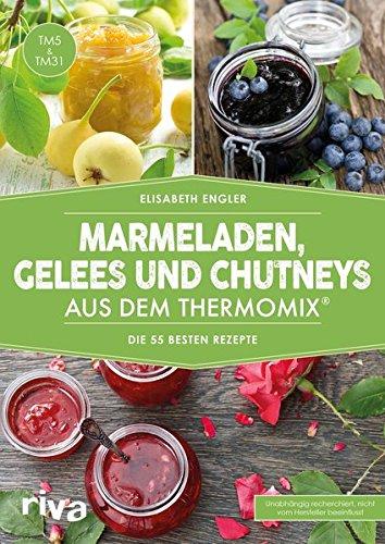 Frische Minze Gel (Marmeladen, Gelees und Chutneys aus dem Thermomix®: Die 55 besten Rezepte)
