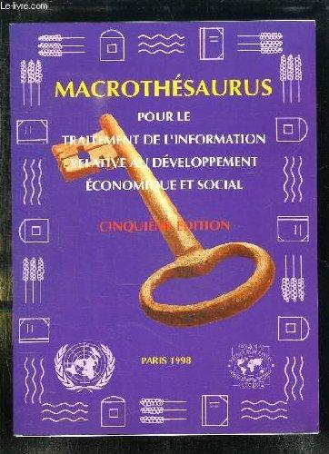 MACROTHESAURUS POUR LE TRAITEMENT DE L INFORMATION RELATIVE AU DEVELOPPEMENT ECONOMIQUE ET SOCIAL. 5em EDITION.