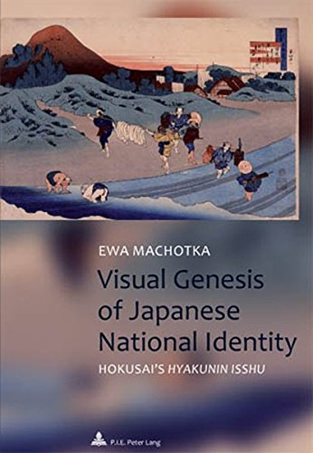 "Visual Genesis of Japanese National Identity: Hokusai's ""Hyakunin isshu</I>"