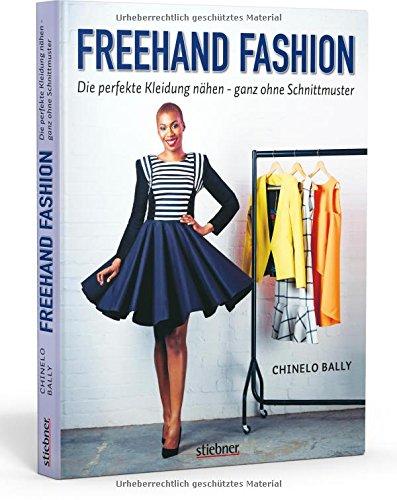 Freehand Fashion: Die perfekte Kleidung nähen - ganz ohne Schnittmuster (Maßband Fall)