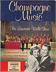 Champagne Music: The Lawrence Welk Show by Coyne Steven Sanders (1987-05-23)