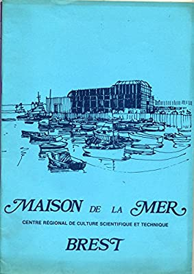 Maison de la mer : Centre régional de culture scientifique et technique, Brest