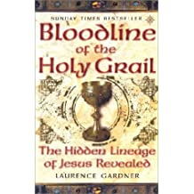 Bloodline of the Holy Grail: The Hidden Lineage of Jesus Revealed by Laurence Gardner (2002-11-04)