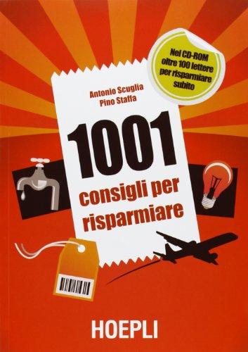 1001 consigli per risparmiare. Con CD-ROM
