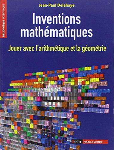 Inventions mathématiques : Jouer avec l'arithmétique et la géométrie