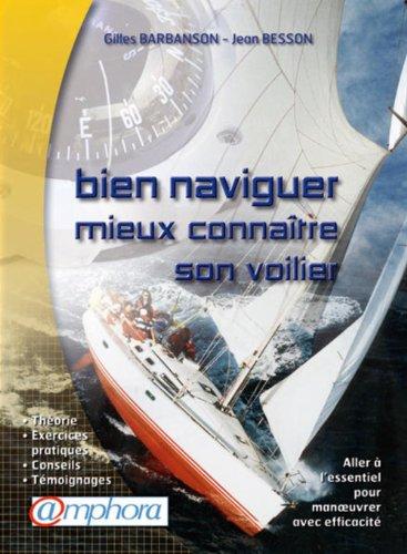 Bien naviguer et mieux connatre son voilier