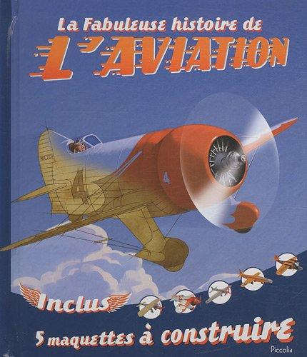 La fabuleuse histoire de l'aviation ...