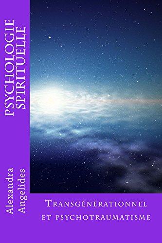 En ligne téléchargement Psychologie spirituelle: Transgénérationnel et psychotraumatisme pdf