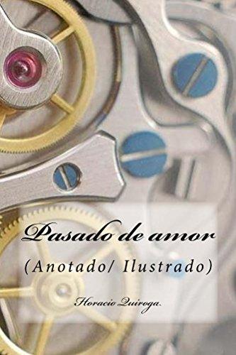 Pasado de amor: Anotado/Ilustrado