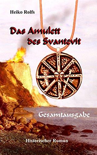 Das Amulett des Svantevit - Gesamtausgabe