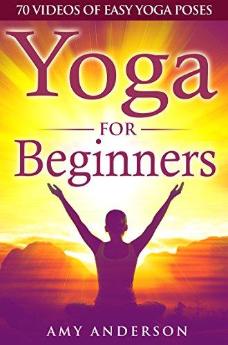 Yoga For Beginners: 70 Yoga Videos Of Easy Yoga Poses ...