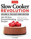 Slow Cooker Revolution Volume 2: The Easy-Prep Edition