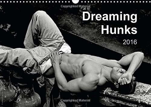 Dreaming Hunks 2016: Handsome Dreaming or Sleeping Nude or Semi-Nude Males Feature in 12 Black and White Artistic Photographs. (Calvendo People)