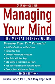 Managing Your Mind: The Mental Fitness Guide von [Butler, Gillian, Hope, Tony]
