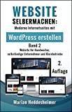 Website Selbermachen (Band 2): Moderne Internetseiten für Handwerker, selbständige Unternehmer und Kleinbetriebe mit WordPress erstellen (Die eigene Website ... Ihr Unternehmen: vom Einsteiger zum Profi.)