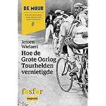 Hoe de Grote Oorlog tourhelden vernietigde (Fosfor Longreads Book 9) (Dutch Edition)