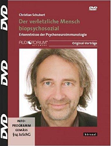 Der verletzliche Mensch biopsychosozial - DVD - Erkenntnisse der Psychoneuroimmunologie