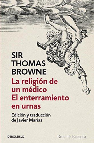 La religión de un médico | El enterramiento en urnas (CLÁSICA) por Sir Thomas Browne
