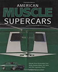 American Muscle Supercars: Ultimate Street Performance from Shelby, Baldwin-Motion, Mr. Norm and Other Legendary Tuners by David Newhardt (2008-09-30)