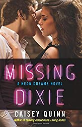 Missing Dixie: A Neon Dreams Novel by Caisey Quinn (2015-10-27)