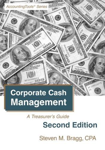 Corporate Cash Management: Second Edition: A Treasurer\'s Guide