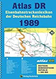 ATLAS DR 1989 - Eisenbahnstreckenlexikon der Deutschen Reichsbahn: EISENBAHN-VERKEHRSKARTE - Gesamtes Eisenbahnnetz der Deutschen Demokratischen Republik [DDR] -