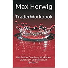 TraderWorkbook: Das Trader Coaching Workbook.  Auch zum Selbststudium geeignet.
