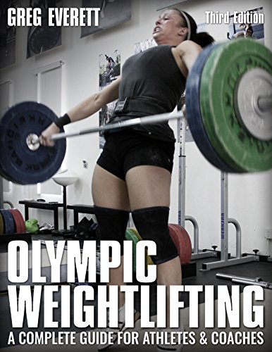 Olympic Weightlifting: A Complete Guide for Athletes & Coaches (English Edition) por Greg Everett