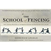 The School of Fencing: With a General Explanation of the Principal Attitudes and Positions Peculiar to the Art (English Edition)