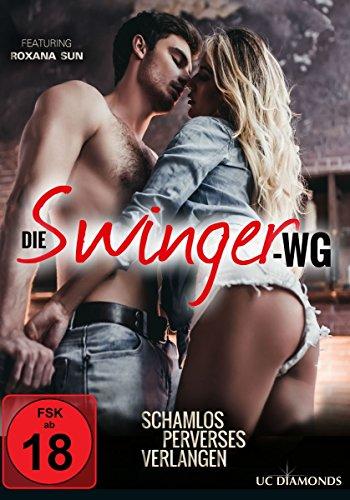 Die Swinger-WG - Schamlos perverses Verlangen