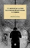 Un artiste de la faim: suivi de À la colonie pénitentiaire et de Le Terrier ou la construction (Collection e-LIRE) (French Edition)