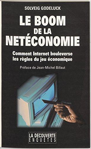 Lire en ligne Le Boom de la netéconomie: Comment Internet bouleverse les règles du jeu économique pdf