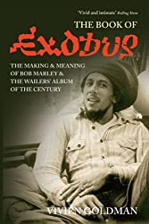 The Book of Exodus: The Making and Meaning of Bob Marley and the Wailers' Album of the Century by Vivien Goldman (2006-07-25)