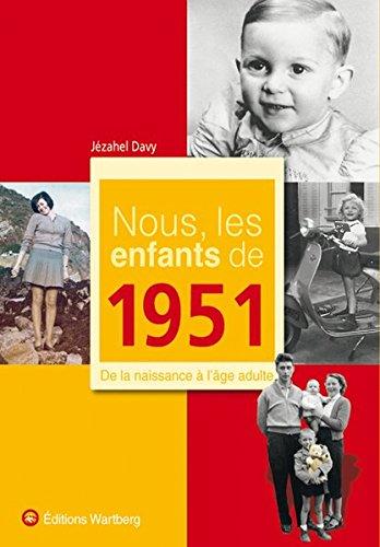 Nous, les enfants de 1951 : De la naissance à l'âge adulte par Jézahel Davy
