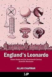 England's Leonardo: Robert Hooke and the Seventeenth-Century Scientific Revolution by Allan Chapman (2004-11-30)