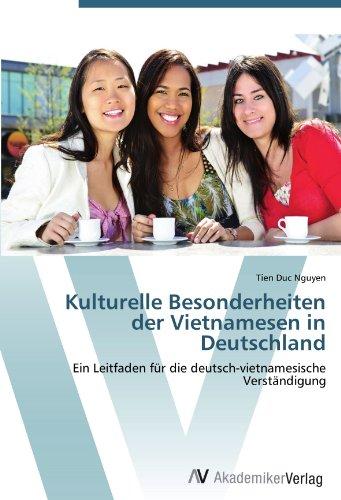 Kulturelle Besonderheiten der Vietnamesen in Deutschland: Ein Leitfaden für die deutsch-vietnamesische Verständigung