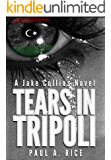 Tears in Tripoli: A Jake Collins Novel (Jake Collins Novels Book 1)
