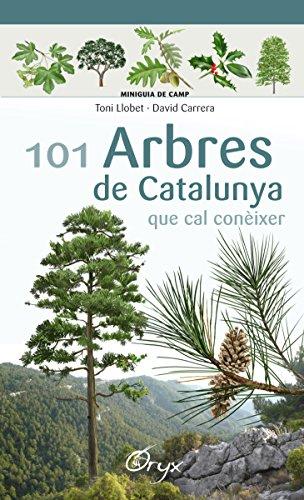 101 Arbres De Catalunya (Miniguia de camp) por Toni Llobet François