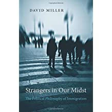 Strangers in Our Midst: The Political Philosophy of Immigration