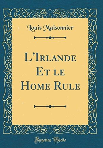 L'Irlande Et Le Home Rule (Classic Reprint)
