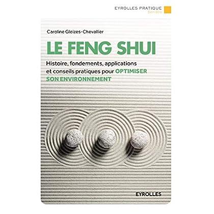 Le Feng Shui: Histoire, fondements, applications et conseils pratiques pour optimiser son environnement.
