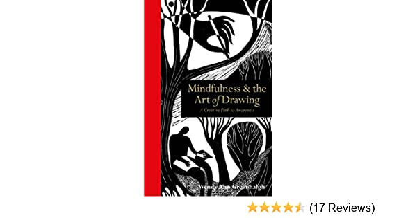 Mindfulness the art of drawing a creative path to awareness mindfulness the art of drawing a creative path to awareness ebook wendy ann greenhalgh amazon kindle store fandeluxe Images