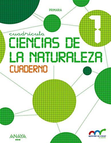 Ciencias de la Naturaleza 1. Cuaderno. Cuadrícula. (Aprender es crecer en conexión) - 9788469807170