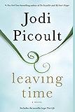 Leaving Time (with bonus novella Larger Than Life): A Novel