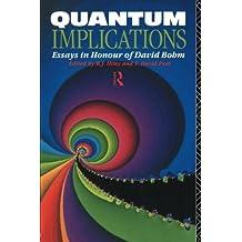 Quantum Implications: Essays in Honour of David Bohm