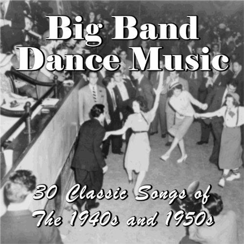 Big Band Dance Music: 30 Class...