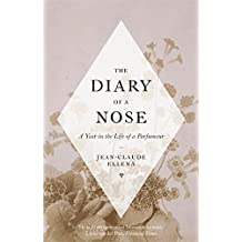 The Diary of a Nose by Jean-Claude Ellena (2012-08-28)