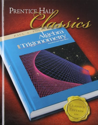 Algebra and Trigonometry: Functions and Applications (Prentice Hall Classics) by PRENTICE HALL (2005-05-15)