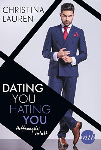 Dating you, hating you - Hoffnungslos verliebt von [Lauren, Christina]