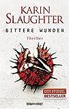 Bittere Wunden: Thriller (Georgia-Serie, Band 4) - Karin Slaughter